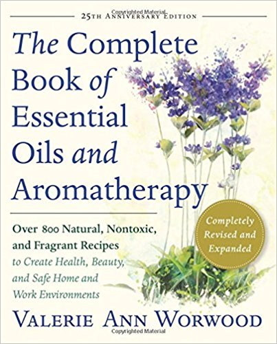 Aromatherapy Books: The Complete Book of Essential Oils and Aromatherapy